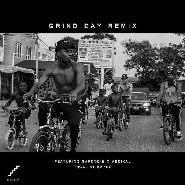 Kwesi Arthur - Grind Day remix ft. Sarkodie & Medikal (Prod.by Kayso)