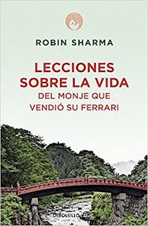 Lecciones sobre la vida del monje que vendió su Ferrari - Robin Sharma