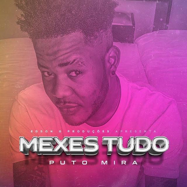 Puto Mira - Mexes Tudo ( KIZOMBA )  2017 Download