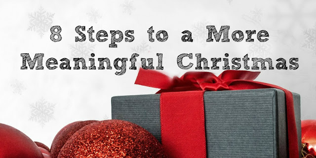 8 Steps to a More Meaningful Christmas