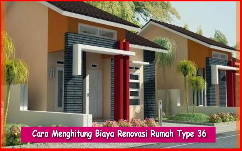 Cara Menghitung Biaya Renovasi Rumah Type 36  Cara Membangun Rumah Minimalis Yang Murah