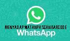 Cara Menyadap WhatsApp Tanpa Scan Barcode Dari Jarak Jauh