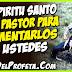El Espíritu Santo es el Pastor para alimentarlos a ustedes