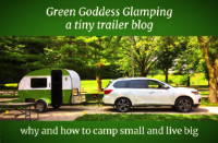 Green Goddess Glamping: a tiny trailer camping blog