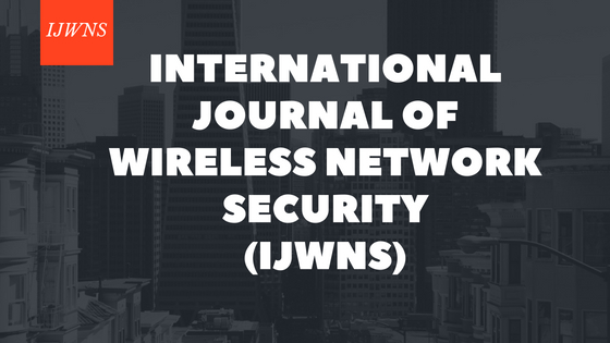 International Journal of Wireless Network Security(IJWNS)