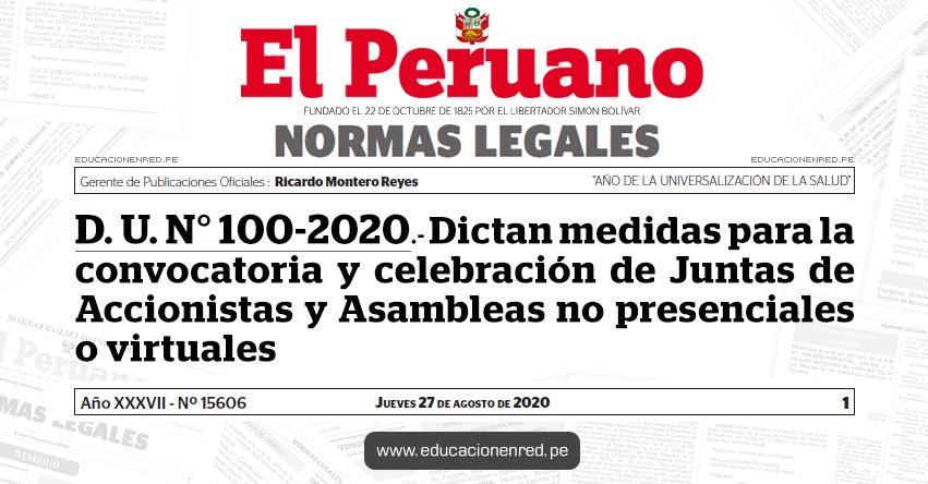 D. U. N° 100-2020.- Dictan medidas para la convocatoria y celebración de Juntas de Accionistas y Asambleas no presenciales o virtuales