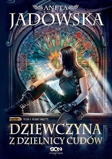 ''Dziewczyna z dzielnicy cudów'' Aneta Jadowska