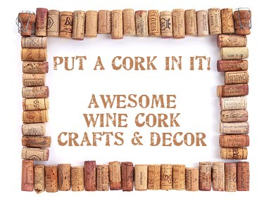 Dishfunctional Designs Put A Cork In It Awesome Wine