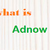 Adnow Kya Hain,Adnow Se Paisa Kaise Kamaye-What Is Adnow