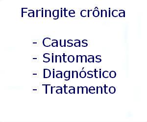 Faringite crônica causas sintomas diagnóstico tratamento prevenção riscos complicações