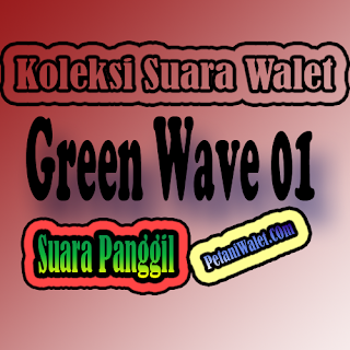 Suara Panggil Green Wave 01