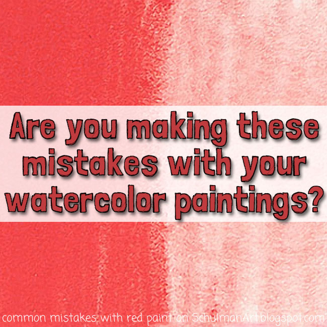 watercolor techniques | how to paint with watercolor | red pigment advice http://schulmanart.blogspot.com/2015/07/are-you-making-these-3-mistakes-with.html