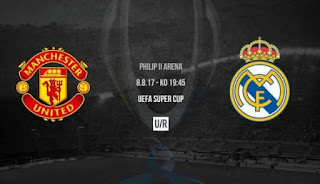 Manchester United vs Real Madrid Piala Super UEFA 2017