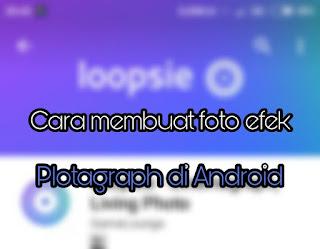 Cara membuat foto efek plotagraph di Android