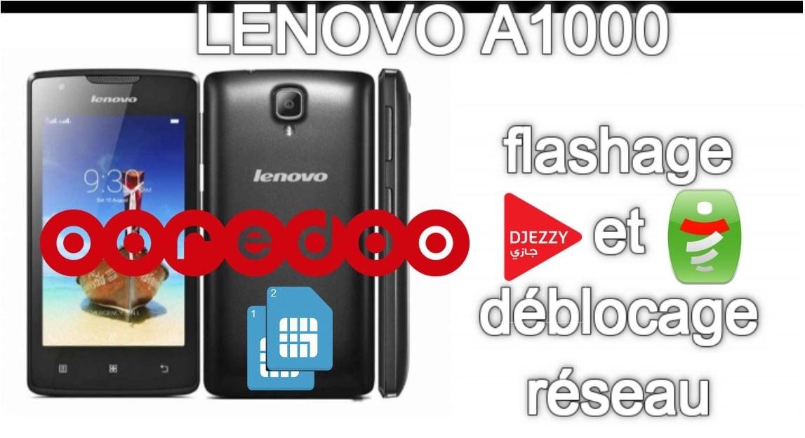 Lenovo A1000 Deblocage Reseau