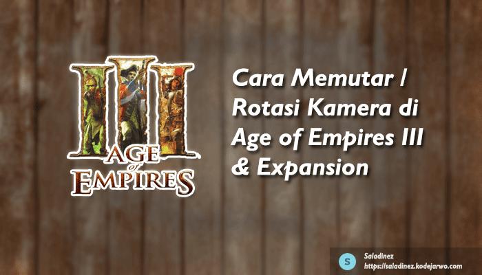 Cara Memutar / Rotasi Kamera di Age of Empires III & Expansion