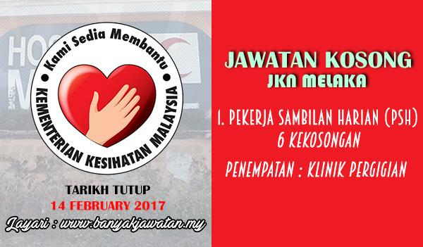 Jawatan Kosong Terkini 2017 di Jabatan Kesihatan Negeri Melaka www.banyakjawatan.my