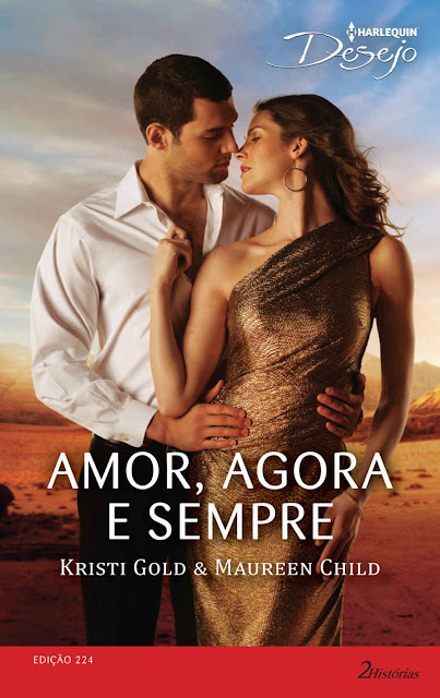 Amor, Agora e Sempre Harlequin Desejo - ed.224 Maureen Child Kristi Gold