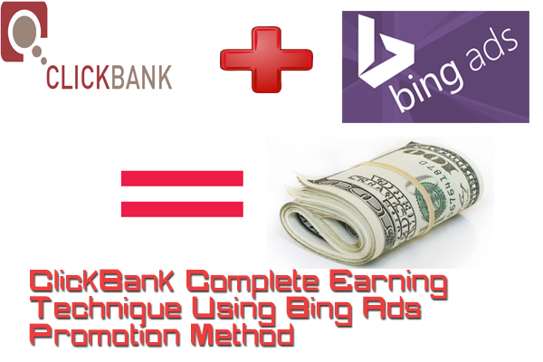 ClickBank Complete Earning Technique Using Bing Ads Promotion