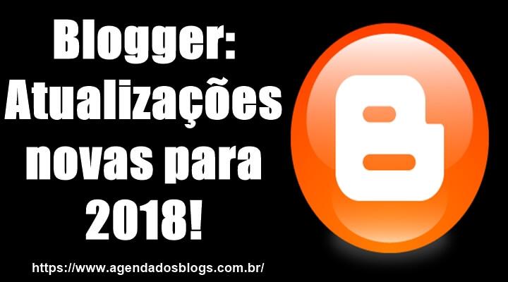 Conheça as novas atualizações da plataforma Blogger