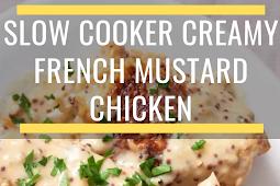 Slow Cooker Creamy French Mustard Chicken