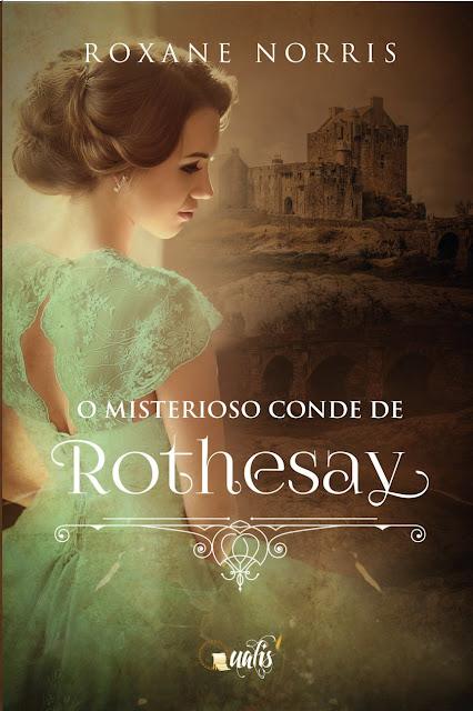 O Misterioso Conde de Rothesay Roxane Norris