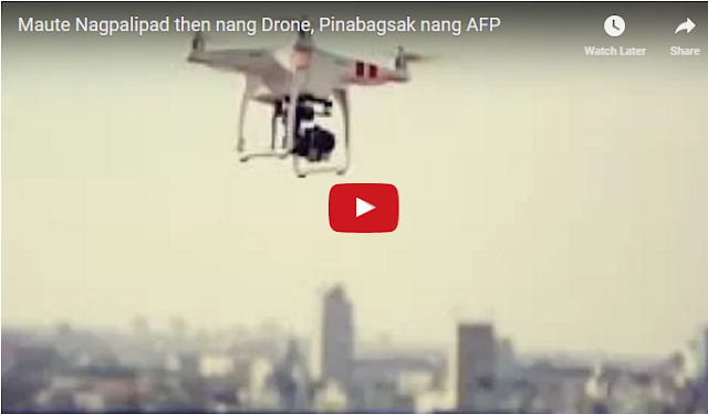 Watch   Maute Nagpalipad then nang Drone, Pinabagsak nang AFP