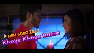 Best Romantic Song Ever | Khoye Khoye Naina | New Song 2017 | Starring Mani Khan & Misbah  Mumtaz