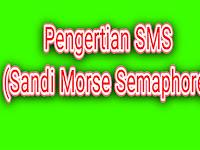 Pengertian SMS Pramuka (Sandi, Morse, Semaphore) Secara Lengkap