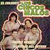 LOS CHICOS MALOS - BUENISIMO - 1991