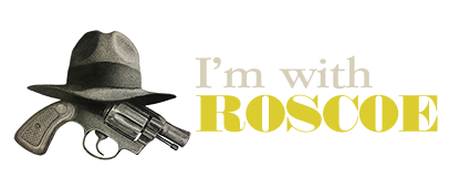 Of course I'm with ROSCOE.  Are you?