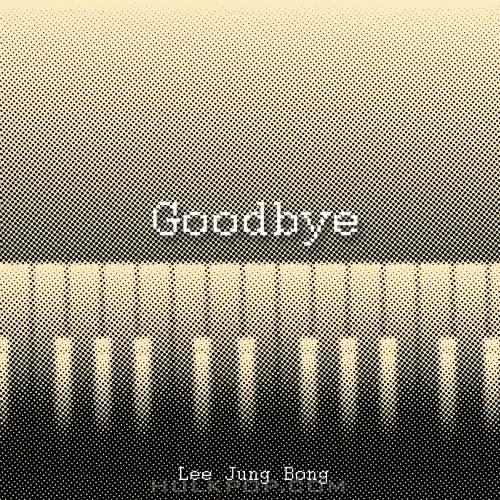 Lee Jung Bong – Goodbye – Single