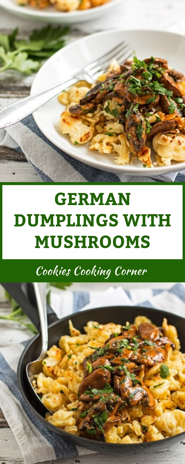 GERMAN DUMPLINGS WITH MUSHROOMS