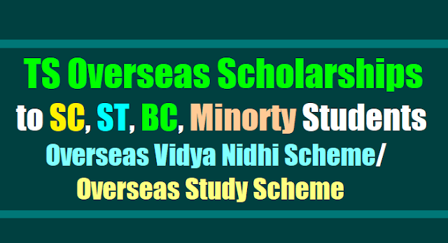 ts overseas scholarships scheme/ts overseas vidya nidhi scheme/ts overseas study scholarships scheme to sc,st,bc,minorty students,telangana sc,st,bc,minority students overseas scholarships/ts foreign study scheme scholarships/ ts foreign education scheme scholarships