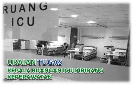 Tugas Kepala Ruangan ICU Dibidang Keperawatan
