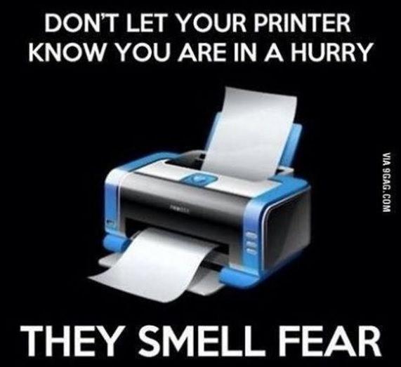 dont let your printer know you are in a hurry