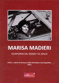 """""""Marisa Madieri, escritora del éxodo y el exilio"""", en edición de Pedro Luis Ladrón de Guevara, Belén Hernández y Zosi Zografidou"""