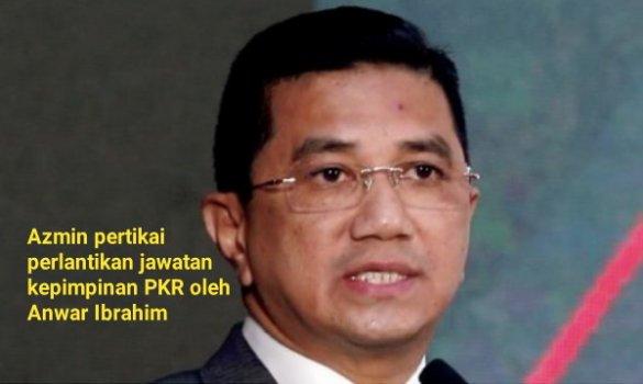 Azmin pertikai perlantikan jawatan kepimpinan PKR oleh Anwar Ibrahim