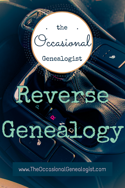 Solve a family mystery with reverse genealogy. Some problems start in the past and you need to research to the present for a solution. | The Occasional Genealogist