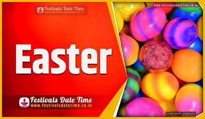 2022 Easter Date and Time, 2022 Easter Festival Schedule and Calendar