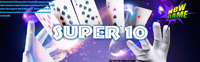 Super 10 Bandar poker ceme IDNPLAY Terpercaya