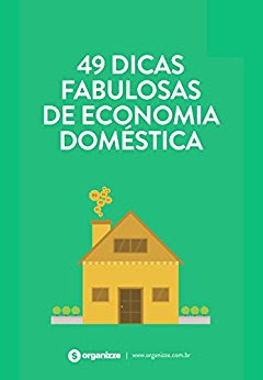 49 Dicas Fabulosas de Economia Doméstica Organizze