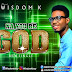 Wisdom K - Na You Be God