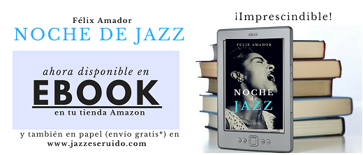 https://www.amazon.es/Noche-jazz-Félix-Amador-ebook/dp/B06XHKR4TD