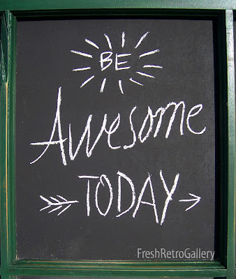 be awesome today chalkboard quote