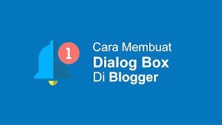 Cara Membuat Dialog Box Di Blog