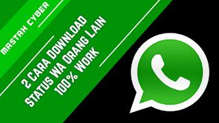 Cara Download Status Whatsapp ( WA ) Orang Lain