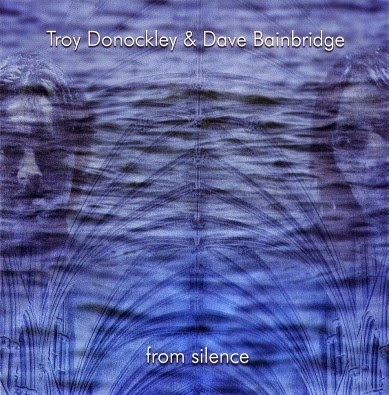 Troy Donockley & Dave Bainbridge - From Silence (2004)
