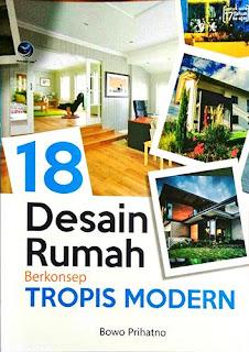 18 DESAIN RUMAH TROPIS MODERN