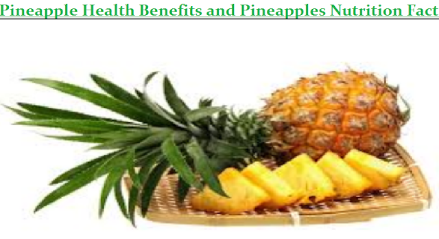 Pineapple Health Benefits and Pineapples Nutrition Fact